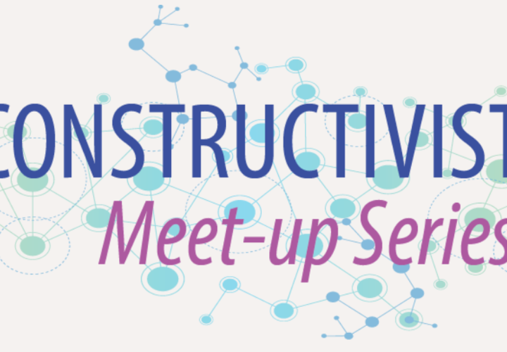 Constructivist Meet-up Series